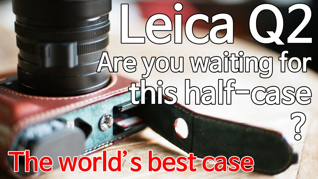 Arte Di Mano Half Case Arte Di Mano Leica Q2 Half Case Is Released English Ver Feat New System Performance