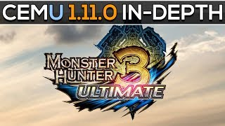 Cemu 1.11.0 | Monster Hunter 3 Ultimate | In Depth Look