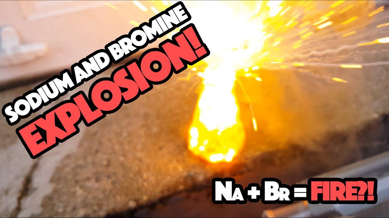 Sodium Metal And Bromine Reaction  There U0026 39 S An Explosion