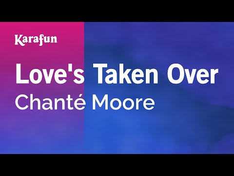 Karaoke Love's Taken Over - Chanté Moore *