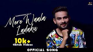Mere Wala Ladaku Gurwinder Bal Free MP3 Song Download 320 Kbps
