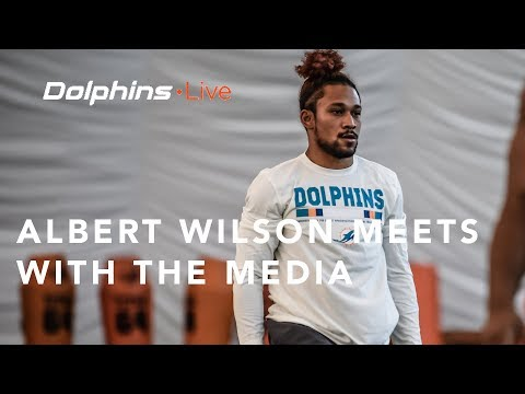 Dolphins Live: Albert Wilson meets with the media