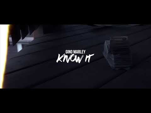 Gino Marley - Know It (Official Music Video)