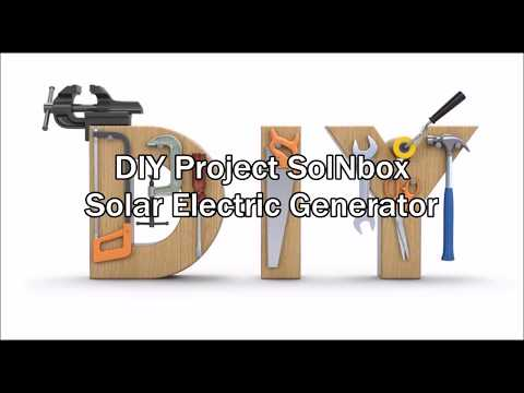 Do It Yourself Project SolNbox - Solar Electric Power Generator