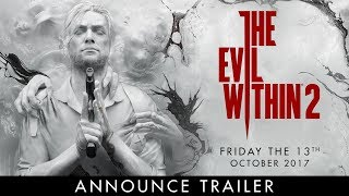 The Evil Within 2 Official E3 Announce Trailer