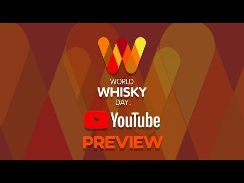 Preview - World Whisky Day Live from 9pm UK [4pm EDT / 1pm Pacific] TODAY