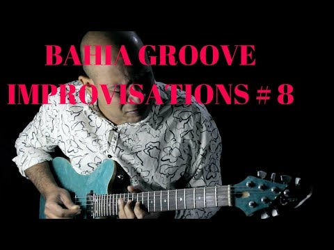 Bahia Groove Improvisations # 8 ( guitar loopijexá )