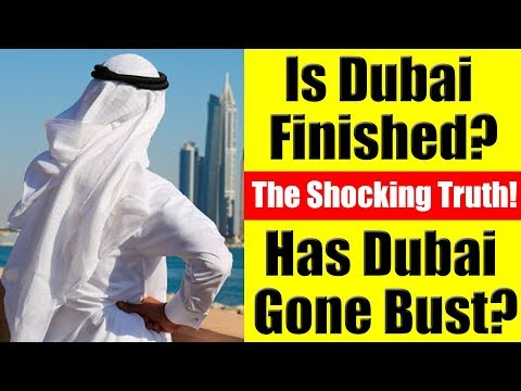 Is Dubai, UAE Finished? Has Dubai, UAE Gone Bust? The Truth Exposed