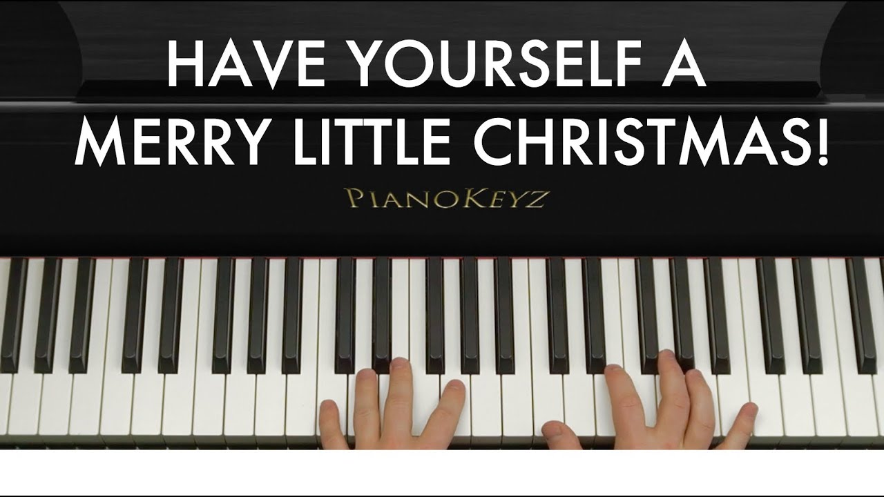 how to play have yourself a merry little christmas on piano easy youtube - Have Yourself A Merry Little Christmas Piano Chords