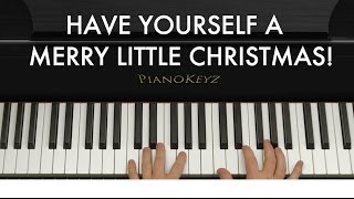 How to Play Have Yourself A Merry Little Christmas on Piano (EASY!)