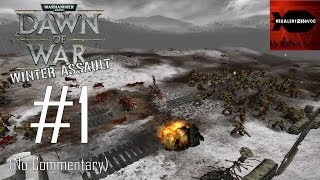 WH40K Dawn of War Winter Assault Disorder Campaign Playthrough Part 1 Gather the Clans No Commentary