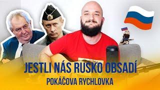 Jestli nás Rusko obsadí | POKÁČOVA RYCHLOVKA