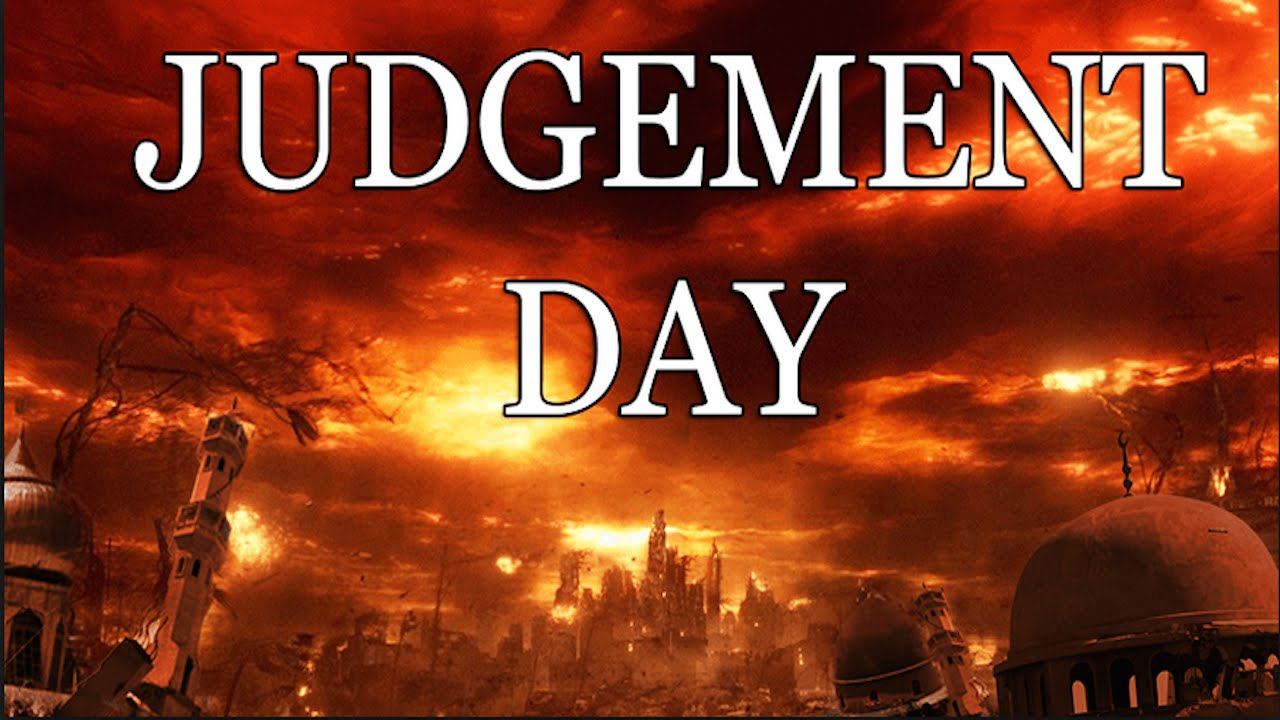 The coming of the judgment day