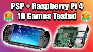 Raspberry Pi 4 PSP Test Looking Good!! 10 Games Tested LAKKA