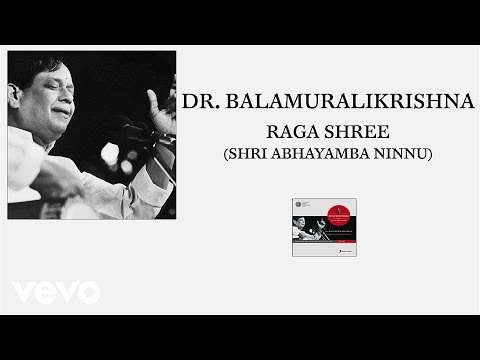 Dr.M. Balamuralikrishna - Raga Shree (Shri Abhayamba Ninnu (Pseudo Video))