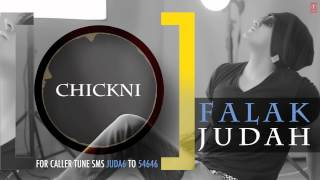 Chickni Full Song (Audio) | JUDAH | Falak Shabir 2nd Album