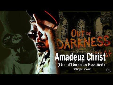 Amadeuz Christ (Out of Darkness Revisited)