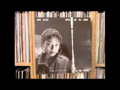 Geri Allen - Open on all sides / The Glide Was In The Ride