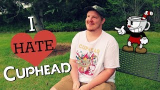 "I ""Hate"" Cuphead"