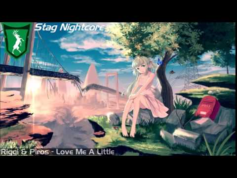 [Nightcore] Riggi & Piros - Love Me A Little