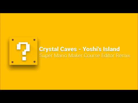 Crystal Caves - Yoshi's Island (Super Mario Maker Editor Remix)
