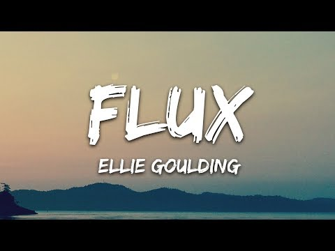 Ellie Goulding - Flux (Lyrics) Mp3