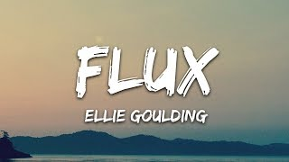 Gambar cover Ellie Goulding - Flux (Lyrics)