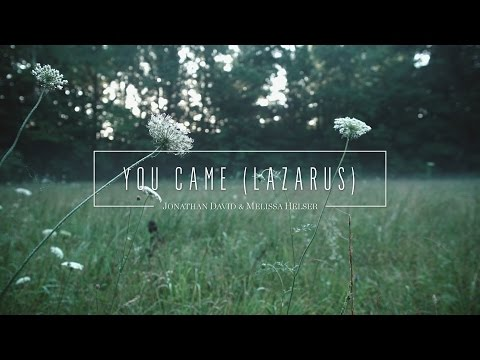 You Came // Official Lyric Video // Jonathan & Melissa Helser