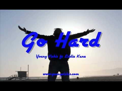"""""""Go Hard"""" Young Vishis Ft. Eddie Kane AKA Grump"""