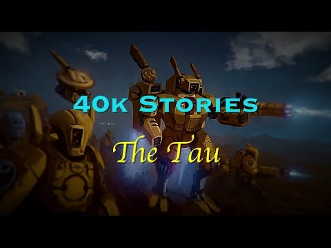 40k Stories: The Tau and the Heroes of the Greater Good