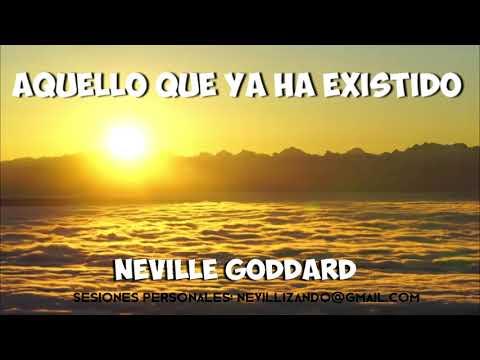 AQUELLO QUE YA HA EXISTIDO - (Vinimos a Crear) Neville Goddard