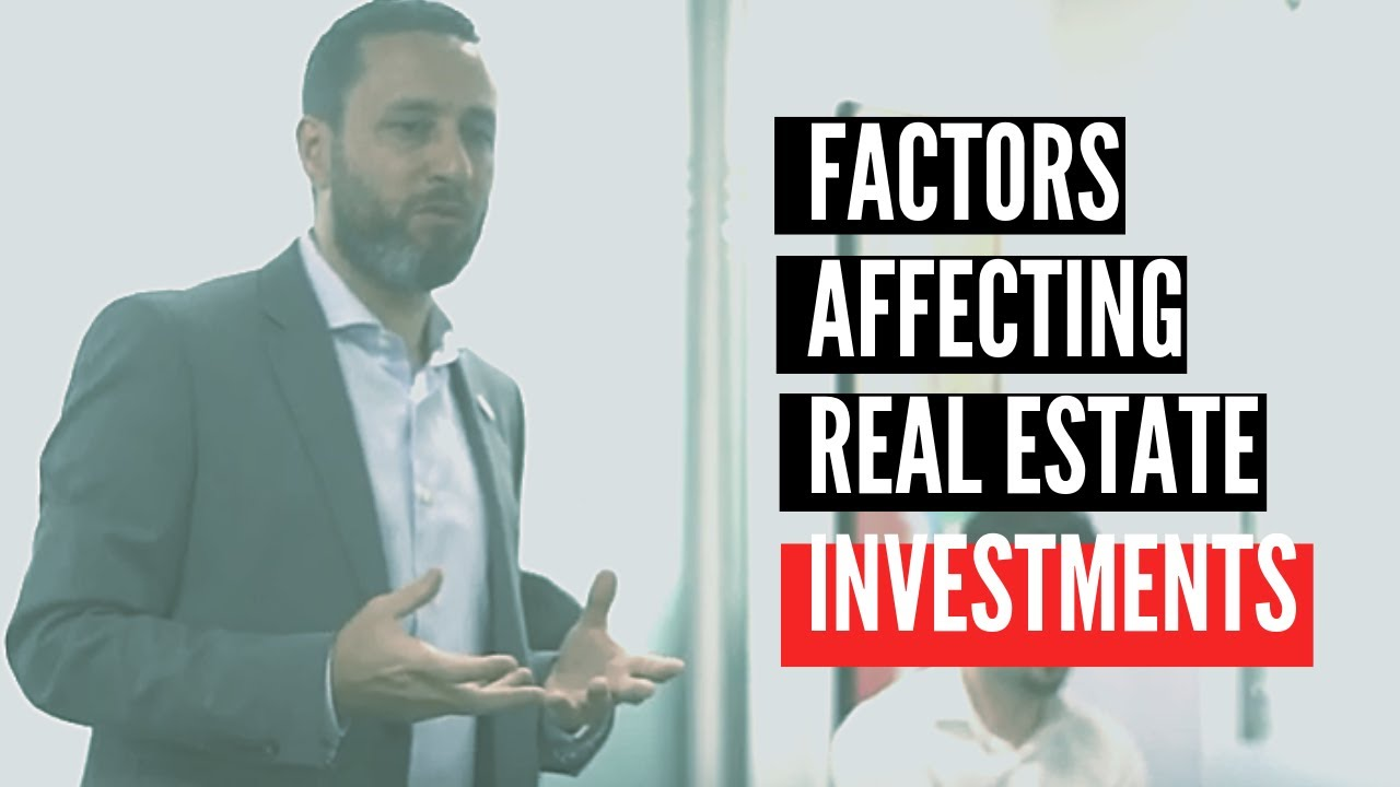 Factors Affecting Real Estate Investments