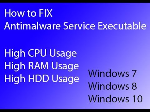 How To Fix Antimalware Service Executable High Cpu Usage And High