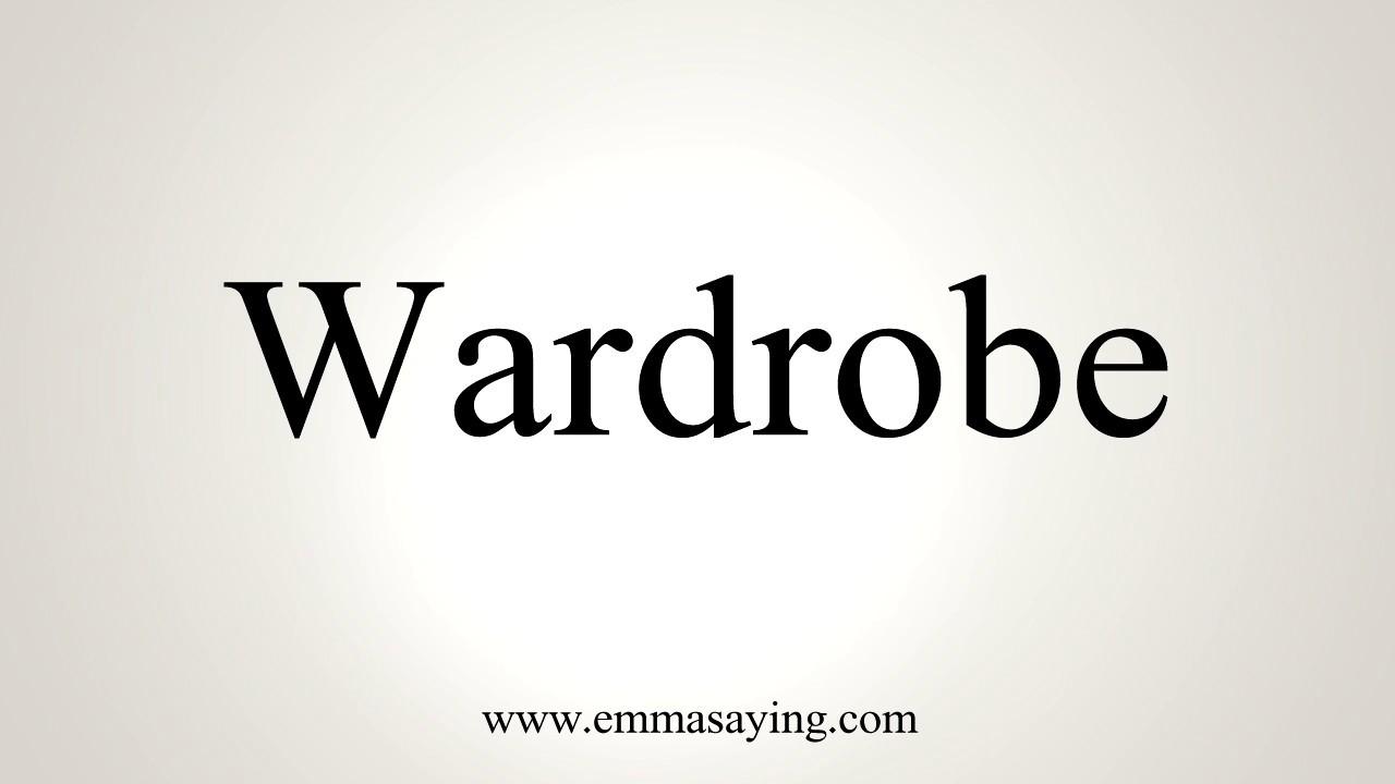 How To Pronounce Wardrobe