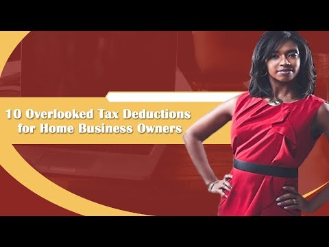 10 Overlooked Tax Deductions For Home Business Owners
