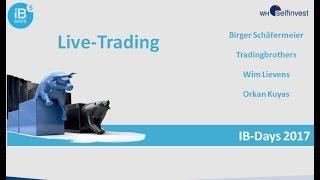 Live-Trading (mit Birger Schäfermeier, Tradingbrothers, Wim Lievens und Orkan Kuyas)