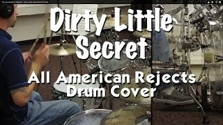 The All American Rejects - Dirty Little Secret Drum Cover