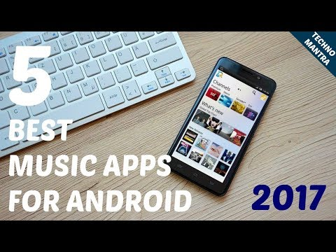 5 BEST MUSIC PLAYER APPS FOR ANDROID SMARTPHONE 2017 | BEST MP3 PLAYER APPS || Techno Mantra