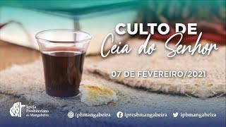 Culto de Ceia - IP Mangabeira - 07/02/2021