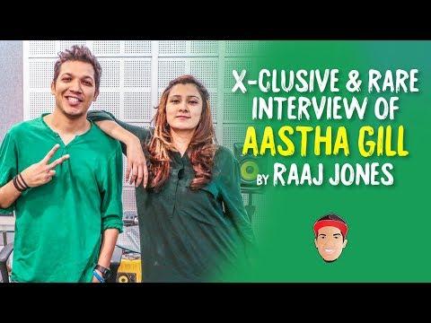 AASTHA GILL - X- CLUSIVE & RARE INTERVIEW BY RAAJ JONES