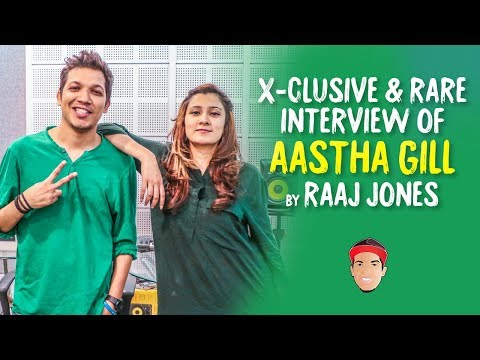 AASTHA GILL - X- CLUSIVE & RARE INTERVIEW BY RAAJ JONES