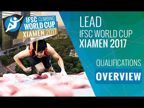 IFSC Climbing World Cup Xiamen 2017 - Lead Qualifications Highlights
