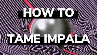 How To Tame Impala
