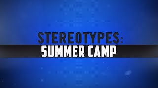 Summer Camp Stereotypes | RuĮes Video | Summer 2018