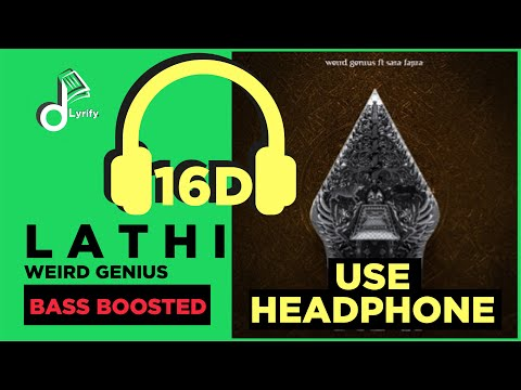 lathi(ꦭꦛꦶ)-(full-lyrics)-|-16d-audio-|-bass-boosted-by-weird-genius