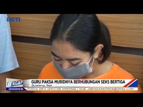 Guru Wanita dan Kekasih Paksa Murid Berhubungan Seks Bertiga di Buleleng, Bali - Sergap 08/11