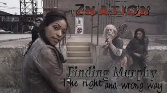 ZNation, The Game, Finding Murphy the Right and wrong way