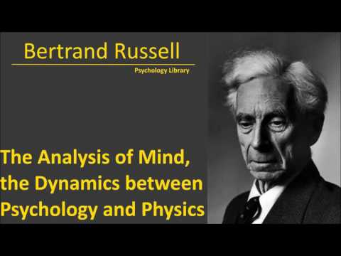 Bertrand Russell. The Analysis of Mind Dynamics between Psychology and Physics. Psychology audiobook