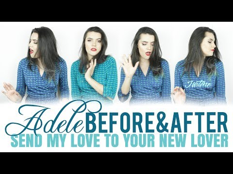 Justine - Before & After - Send My Love (To Your New Lover) By Adele