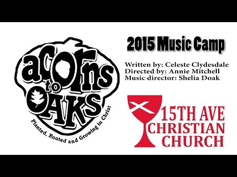 2015 Music Camp - Acorns To Oaks